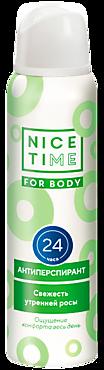 Антиперспирант «Nice Time» for body «Свежесть утренней росы»